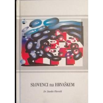 DANKO PLEVNIK : SLOVENCI NA HRVAŠKEM